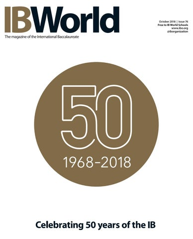 IB World Oct 2018 by International Baccalaureate - issuu
