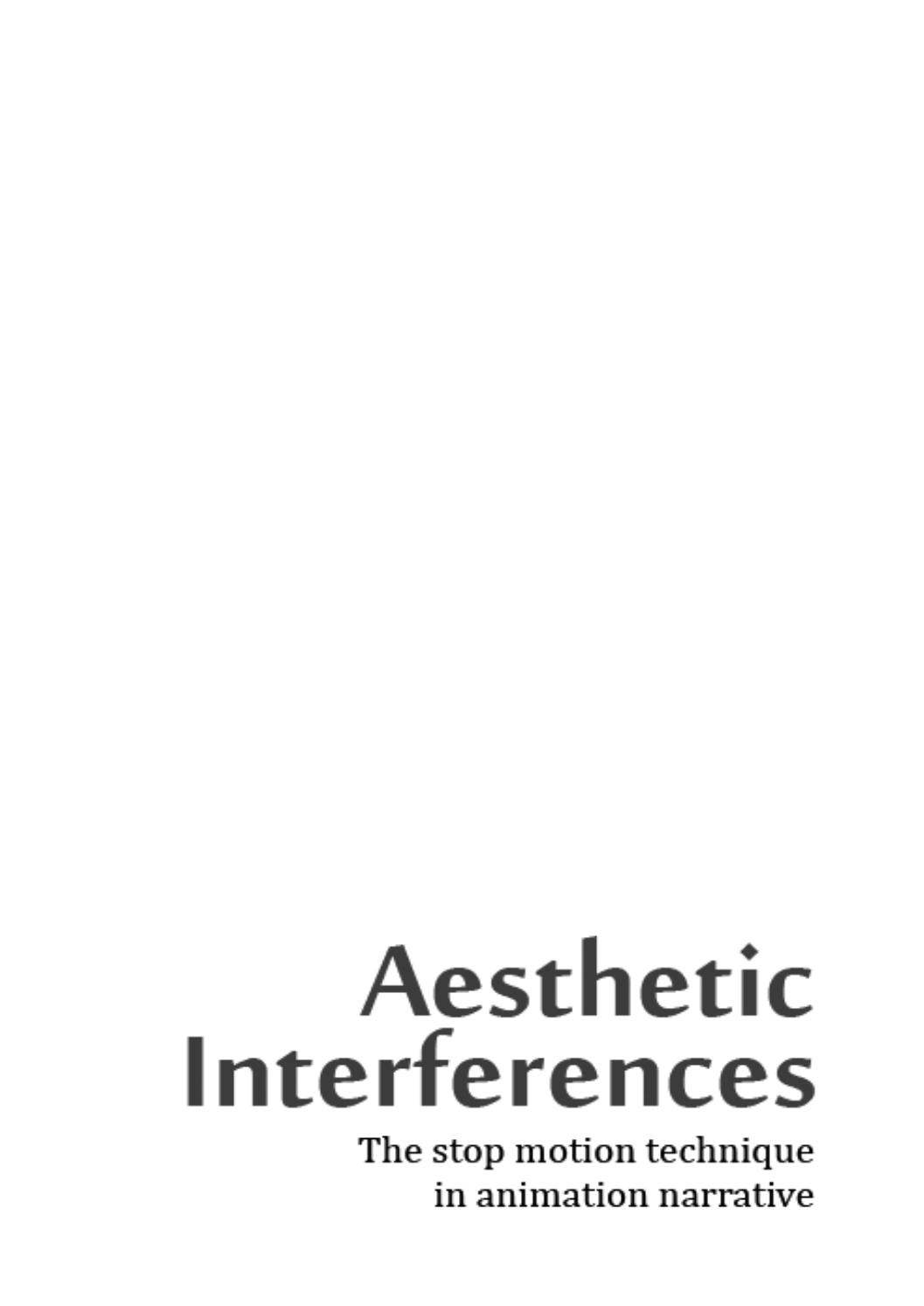 Aesthetic Interferences The Stop Motion Technique In The Animation Narrative By A Interferences Issuu