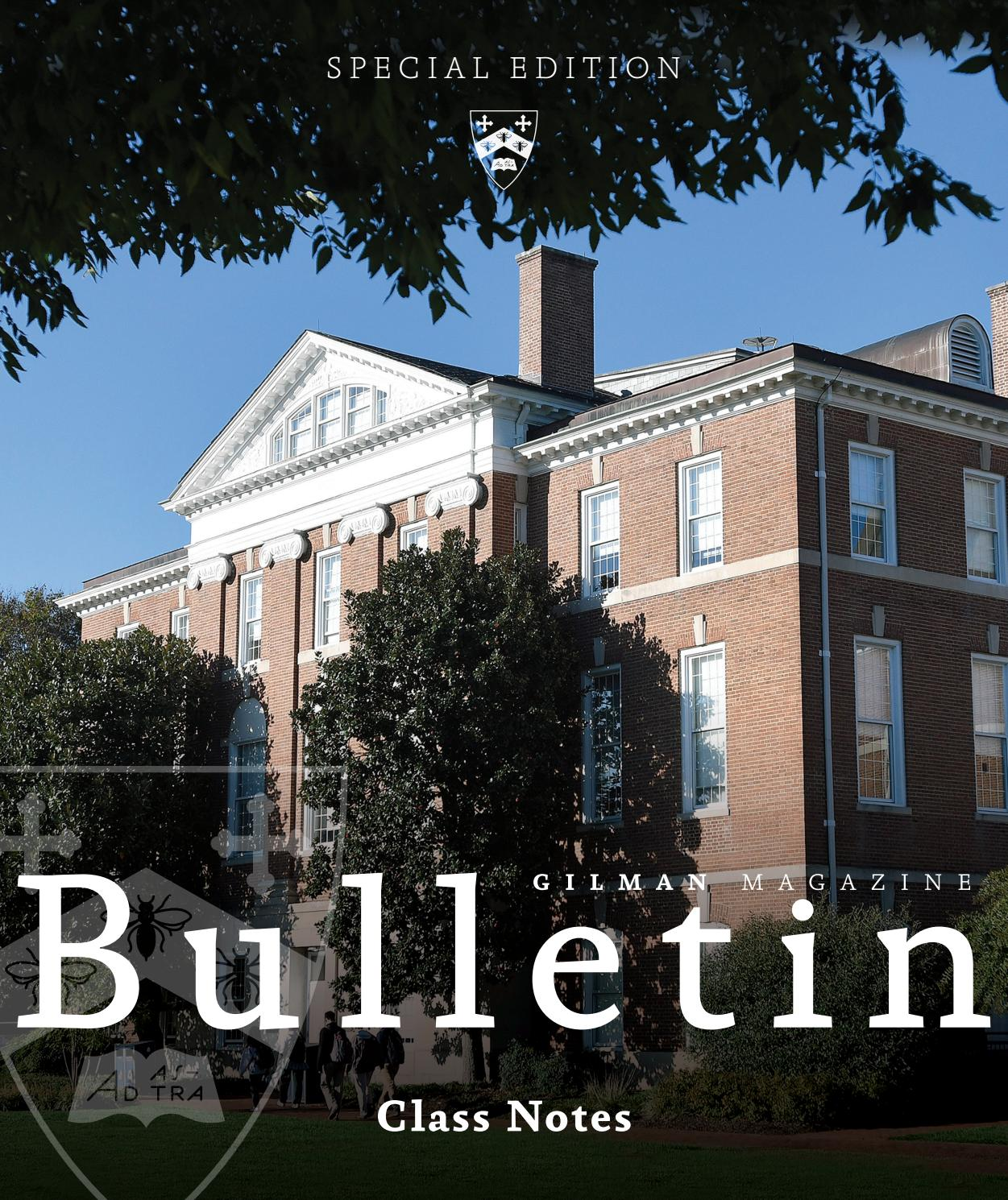 2018 Gilman Bulletin Special Edition: Class Notes by Gilman School