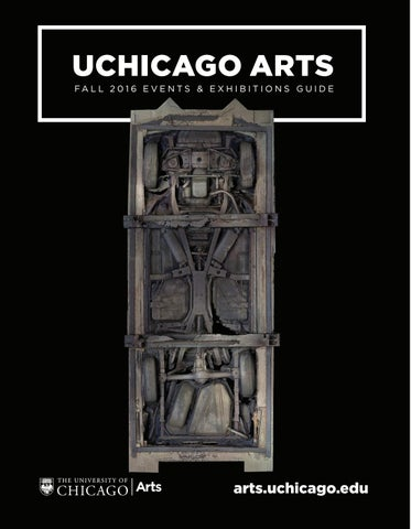 2016 Fall Arts Guide by UChicagoArts - issuu