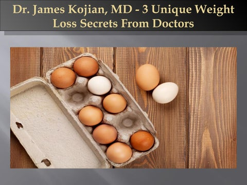 Dr James Kojian Md 3 Unique Weight Loss Secrets From Doctors By