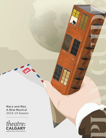 2018 Mary And Max A New Musical Play Guide By Theatre Calgary Issuu