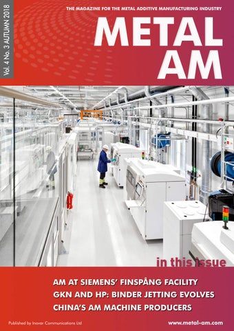 Metal AM Autumn 2018 by Inovar Communications - issuu