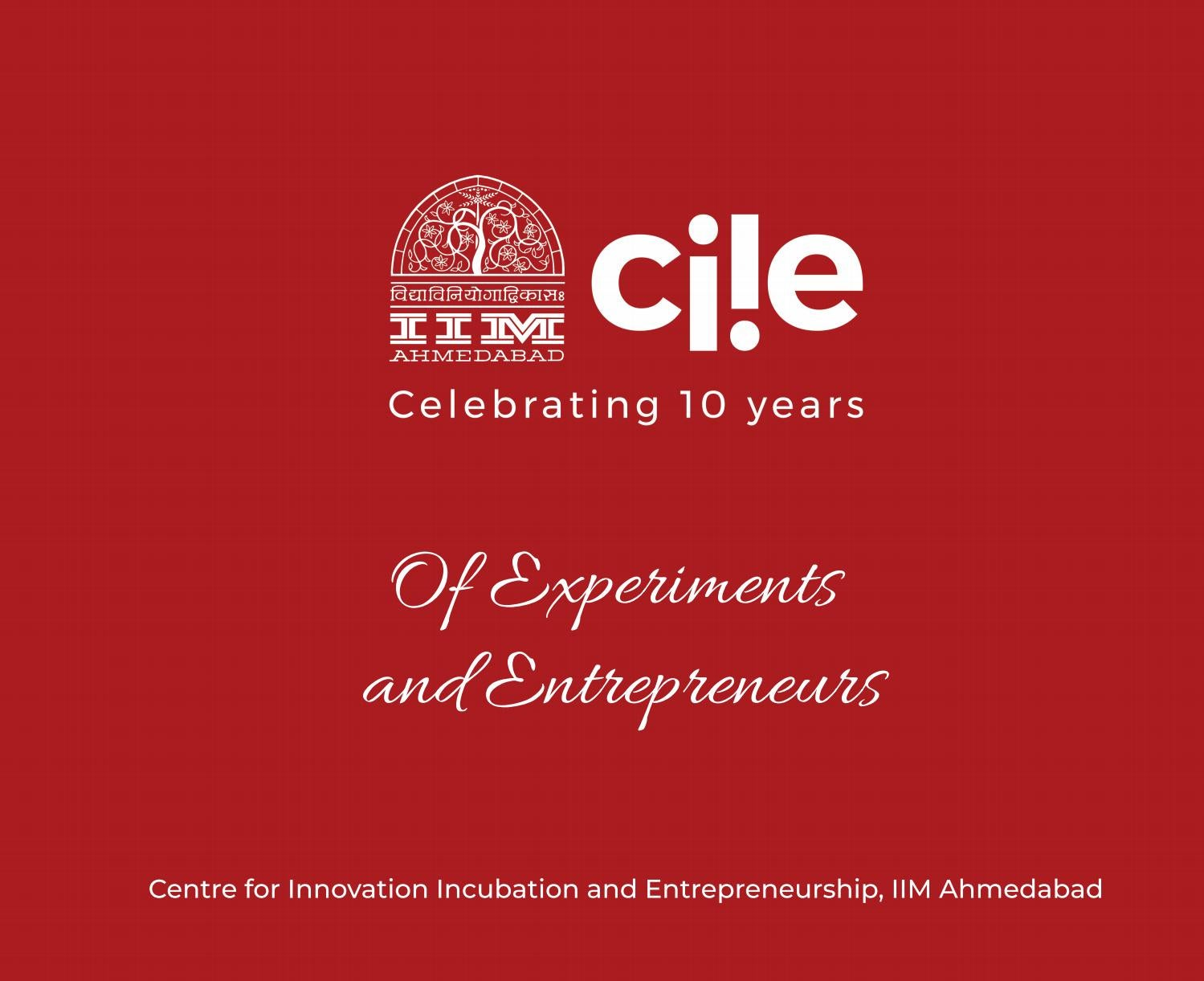 Of Experiments and Entrepreneurs by CIIE, IIM Ahmedabad - issuu