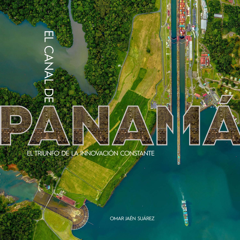 El Canal De Panamá El Triunfo De La Innovación Constante