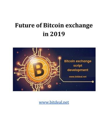 Future of bitcoin exchange in 2019 by shirawilliam03 - issuu