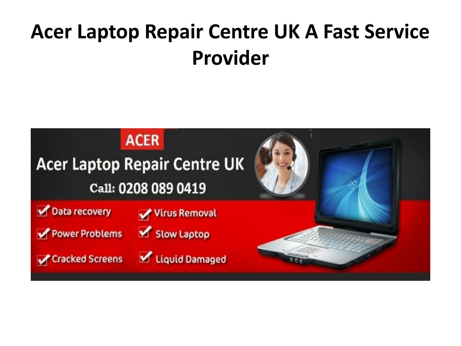Acer Laptop Repair Centre UK: A Fast Service Provider by