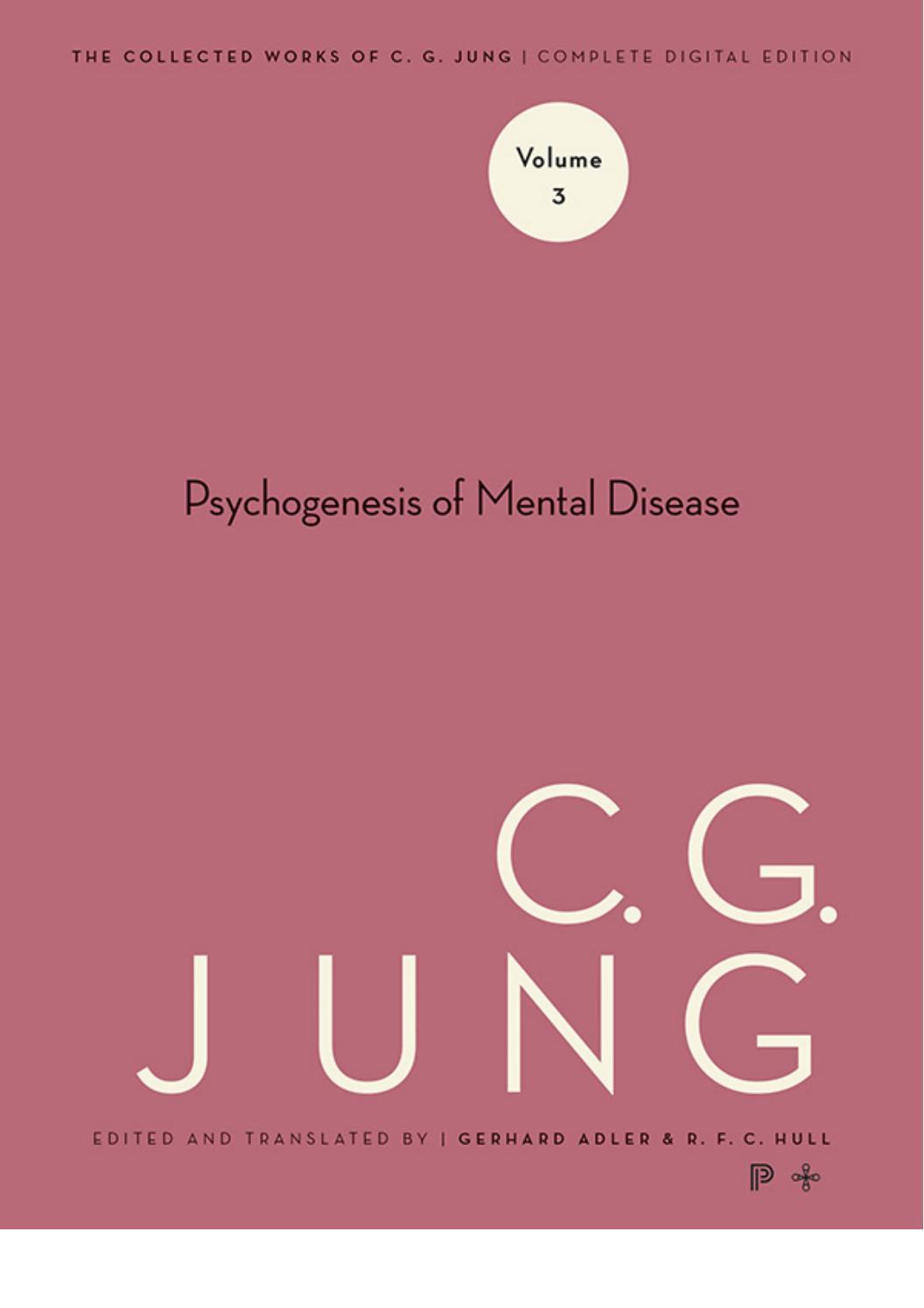 Psychogenesis of Mental Disease Carl Jung CW3 Part1 by Jihad