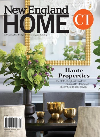 New England Home Connecticut Fall 2018 By New England Home Magazine