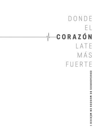Donde El Corazón Late Más Fuerte Educadorxs De Museos En México I