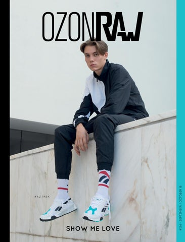 2892715c067 OZONRaw #124 - Show Me Love by OZON Magazine - issuu