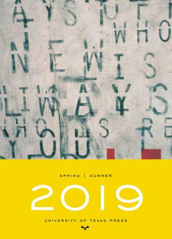 Spring | Summer 2019 by The University of Texas Press - issuu