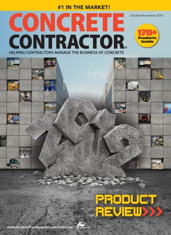 Concrete Contractor October/November 2018 by ForConstructionPros com