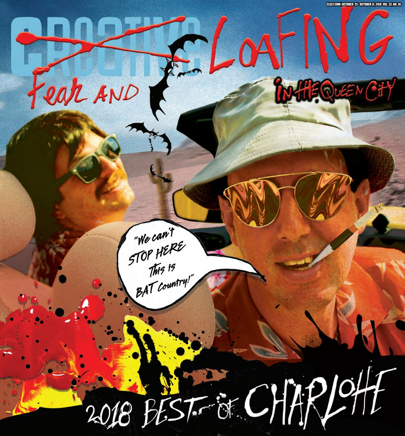 598be76b0c 2018 Issue 36 Creative Loafing Charlotte by Creative Loafing Charlotte -  issuu