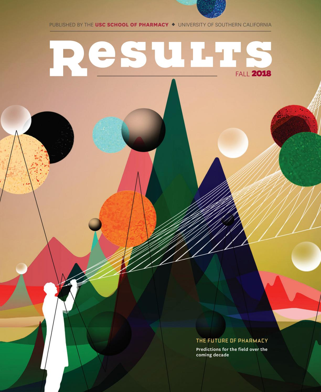 USC Pharmacy Results Magazine Fall 2018 Issue by uscpharmacy