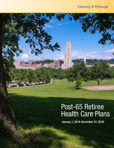University of Pittsburgh Post-65 Retiree Benefits Summary Guide 2019