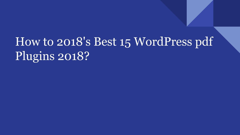 How to 2018's Best 15 WordPress pdf Plugins 2018? by Abdul