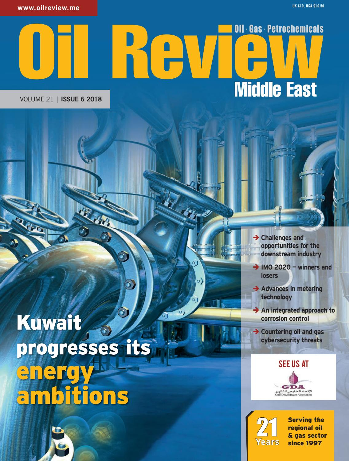 Oil Review Middle East Issue 6 2018 by Alain Charles