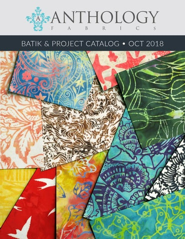 9aa25250a0 Anthology Fabrics OCT 2018 Batik Collection by Windham Fabrics - issuu