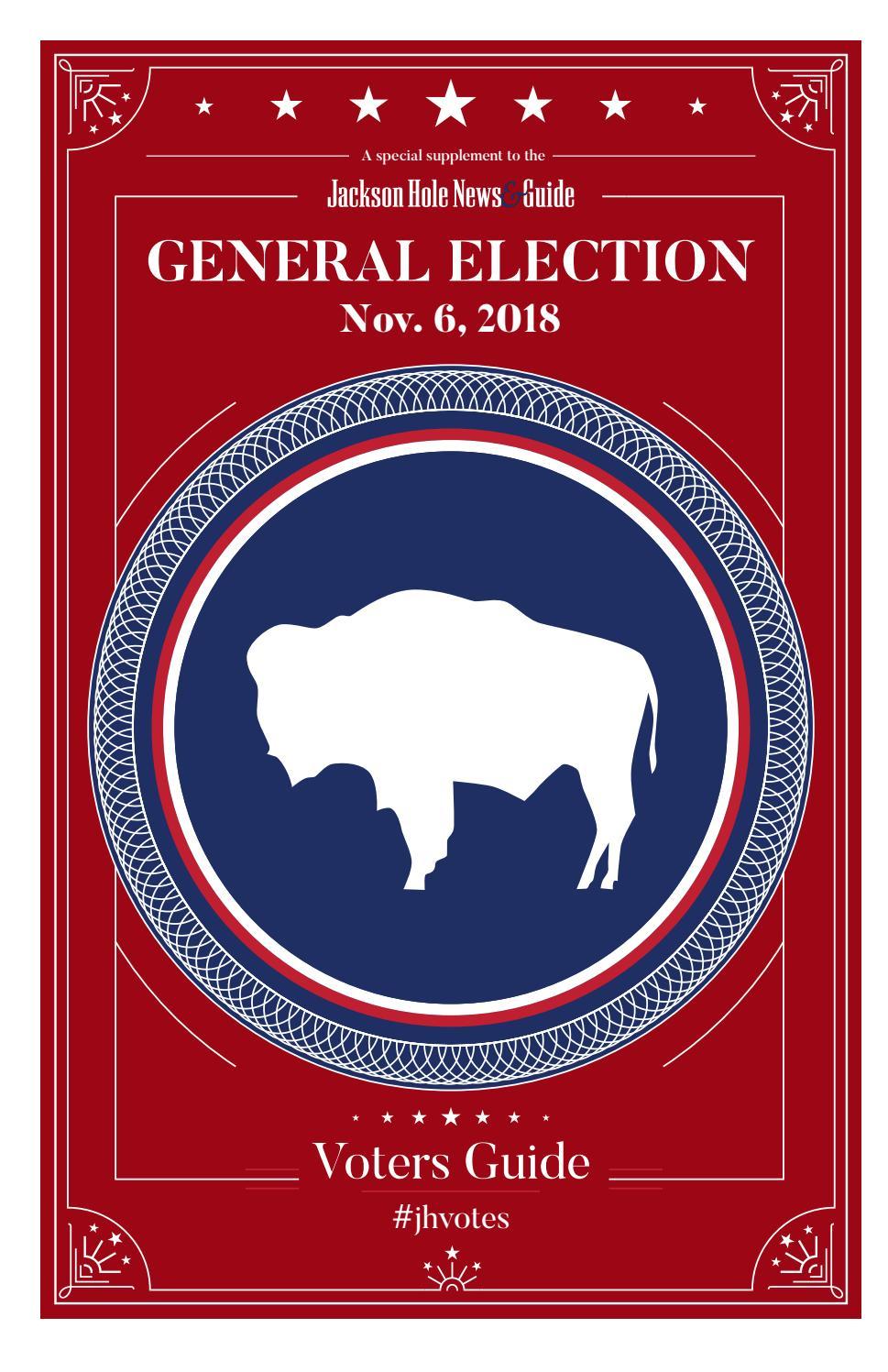 General Election 2018 by Teton Media Works, Inc  - issuu