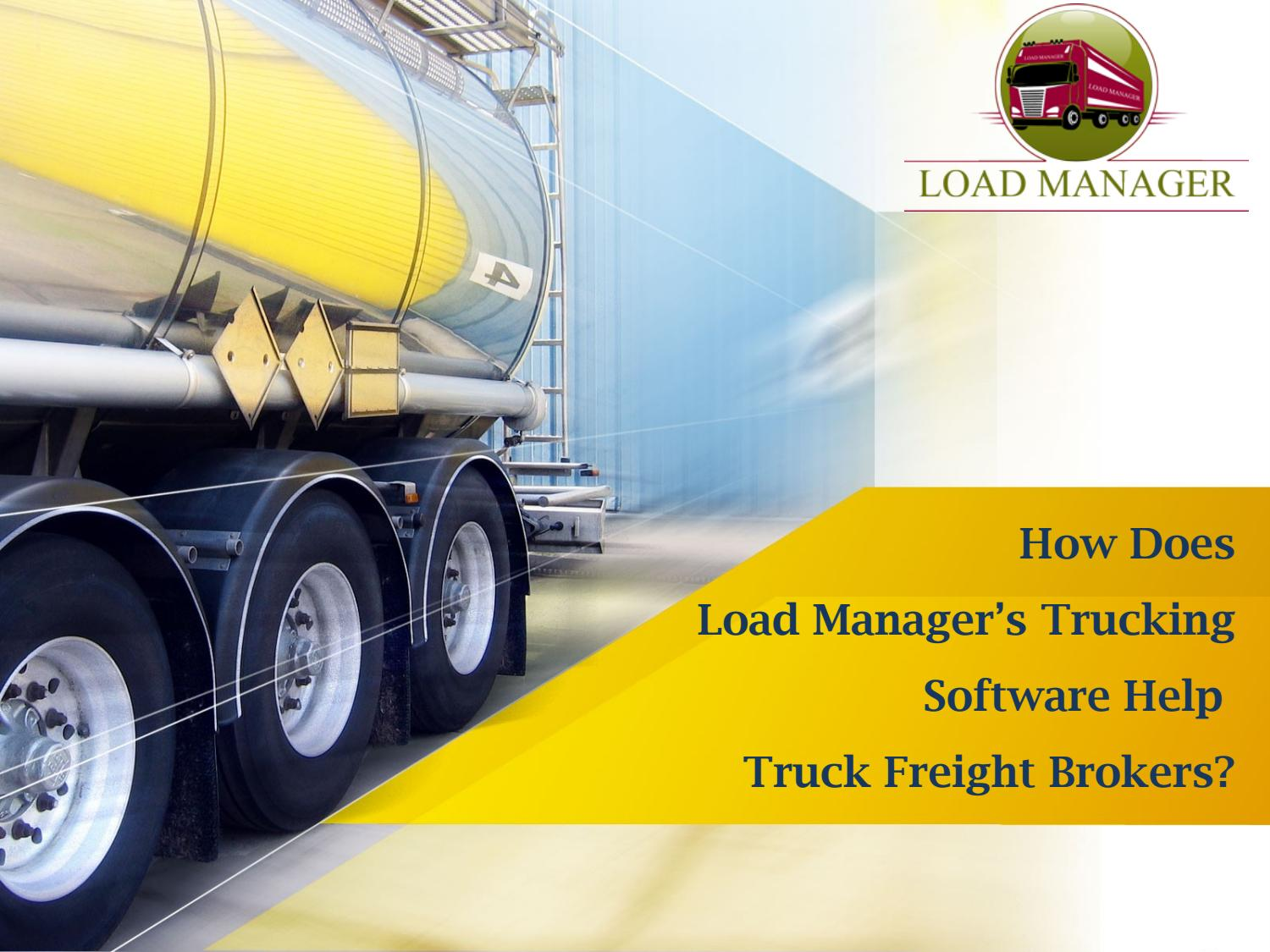 How Does Load Manager's Trucking Software Help Truck Freight Brokers