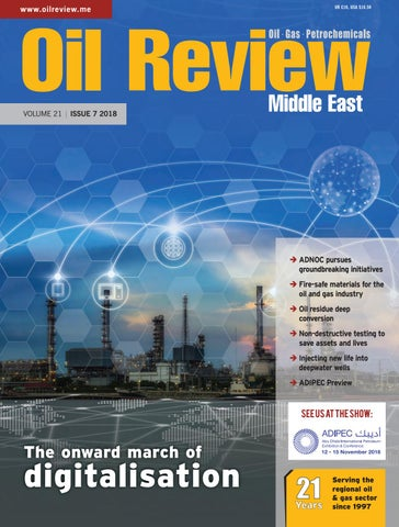 Oil Review Middle East Issue 7 2018 by Alain Charles