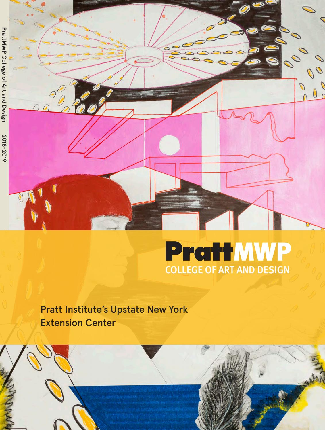 PrattMWP College of Art and Design Catalog 2018-2019 by