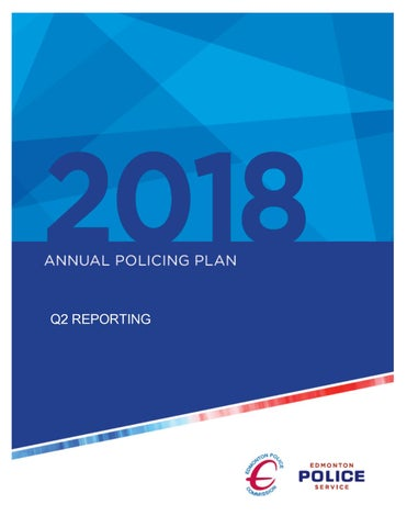 Q2 2018 Annual Policing Plan by Edmonton Police Service - issuu