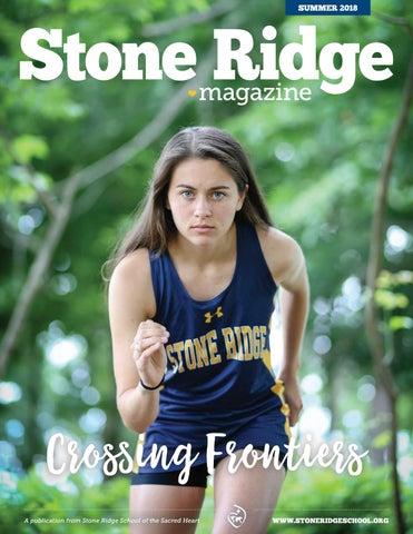 a73b4100ef5548 Stone Ridge Magazine Summer 2018 by Stone Ridge School of the Sacred ...
