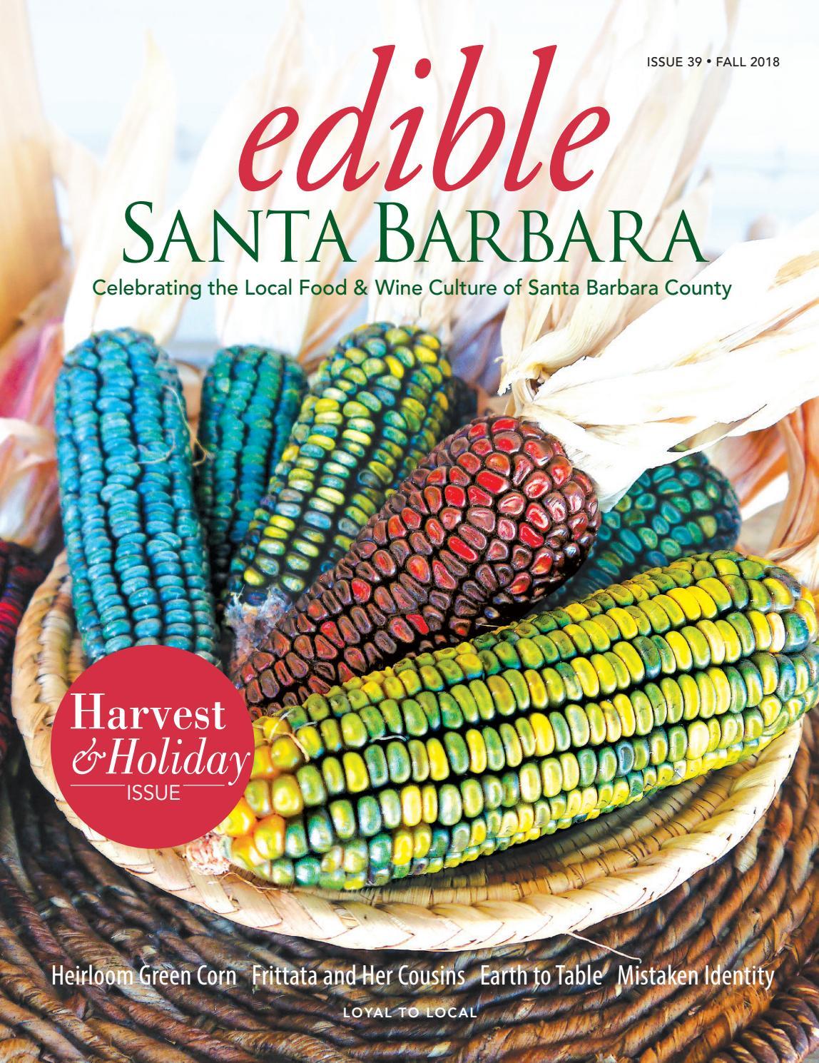 Edible Santa Barbara Fall 2018 By Edible Santa Barbara Issuu