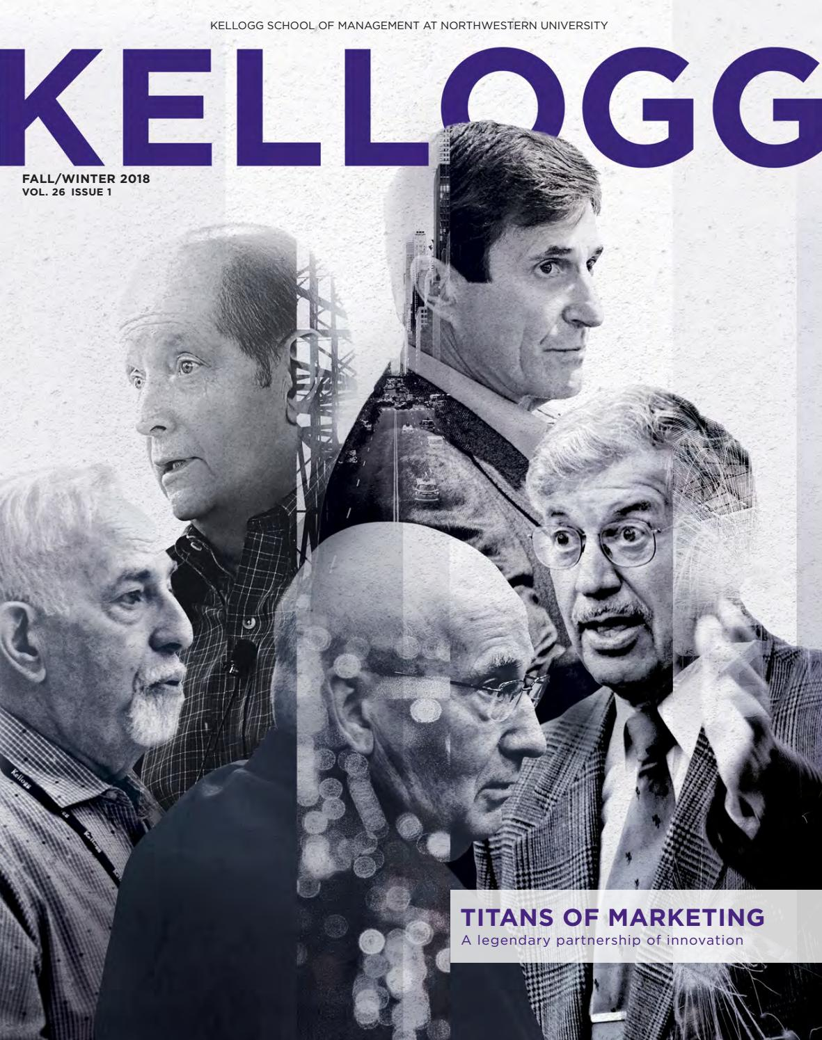 Tuesday Kellogg Selling Yourself And Your Ideas Winter 2020 Kellogg Magazine   Fall/Winter 2018 (Volume 26   Issue 1) by