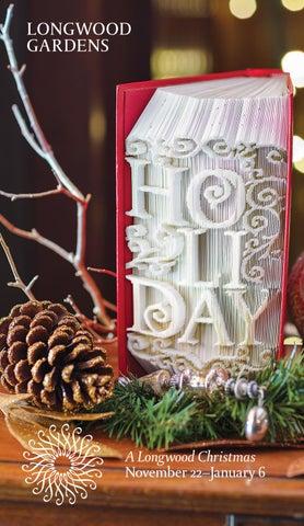 A Longwood Christmas November 22â X20ac X201c January 6