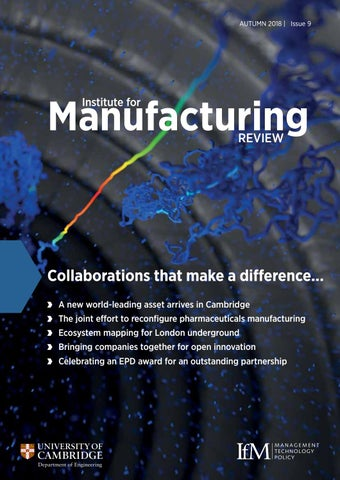 IfM Review - Issue 9 - Autumn 2018 by Institute for Manufacturing