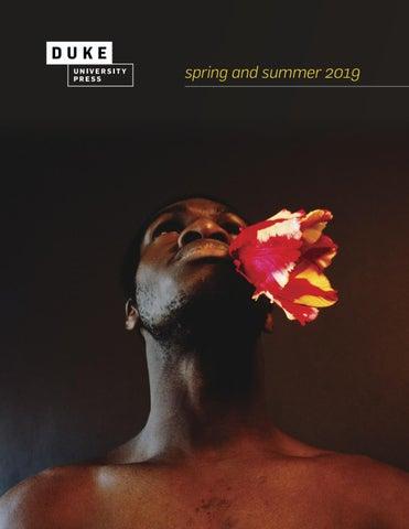 Duke University Press Spring Summer 2019 Catalog By Duke