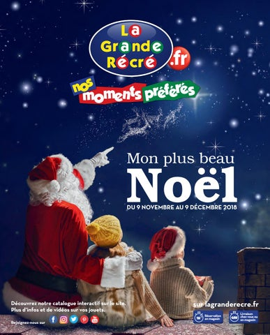 Catalogue jouets Noël 2018 - La Grande Récré by Yvernault - issuu