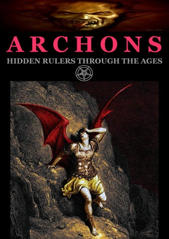 Archons  Hidden Rulers through the Ages by Sergeant Schultz