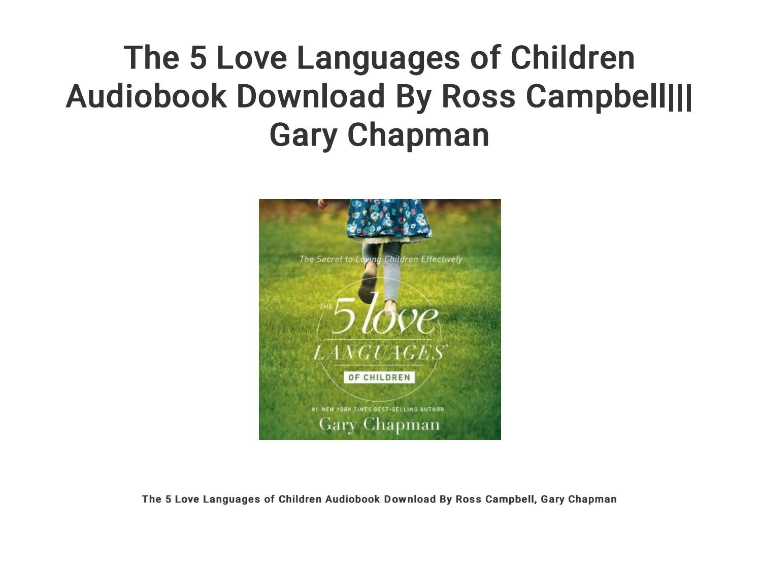 The 5 Love Languages of Children Audiobook Download By Ross Campbell|||  Gary Chapman by curaj4260 - issuu
