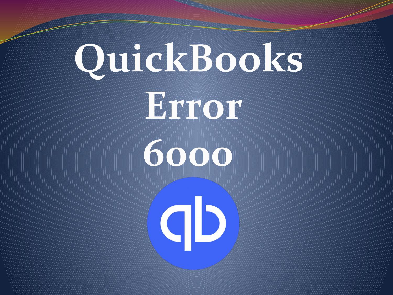 QuickBooks Error 6000, 83 by jhon wilson - issuu