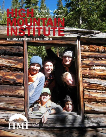 Alumni Updates Fall 2018 by High Mountain Institute - issuu