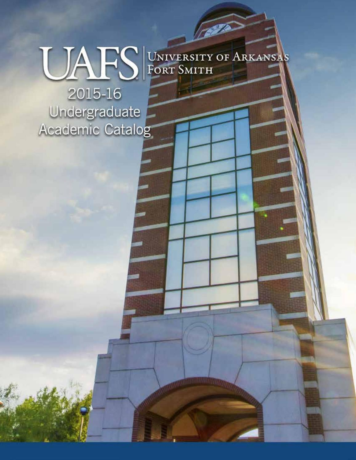 2015-16 UAFS Undergraduate Academic Catalog by University of