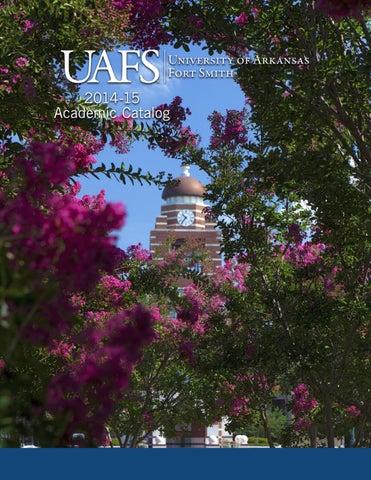 2014-15 Academic Catalog by University of Arkansas - Fort