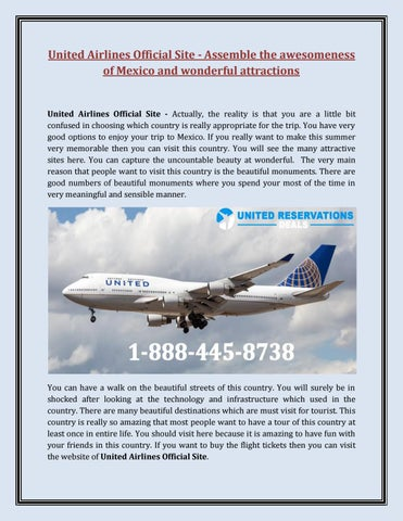 United Airlines Official Site Assemble The Awesomeness Of Mexico And Wonderful Attractions By Unitedreservationsdeals Issuu