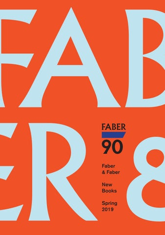 df3cde73 Seasonal Catalogue Jan–Jun 2019 by Faber and Faber - issuu
