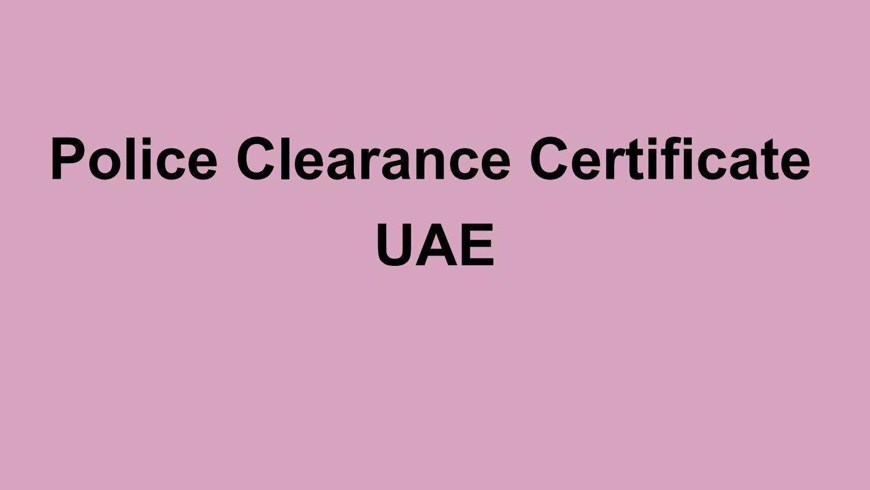 UAE Police Clearance Certificate by Helpline Group - issuu