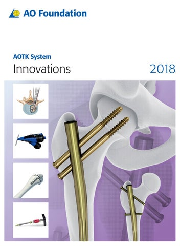 AOTK System Innovations | 2018 by AO Foundation - issuu