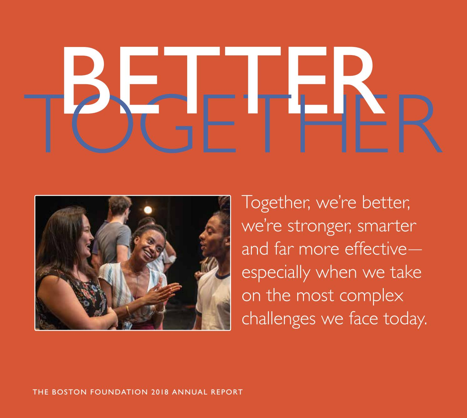 Better Together The Boston Foundation 2018 Annual Report By Bostonfoundation Issuu