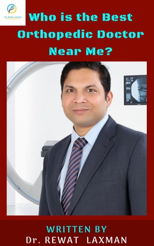 Who is the Best Orthopedic Doctor Near me by Rewat Laxman