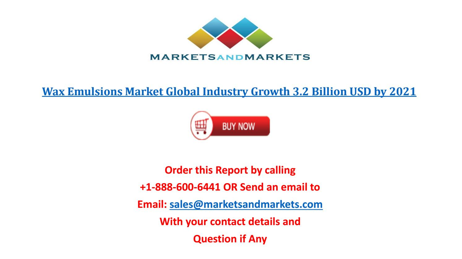 Wax Emulsions Market worth 3 2 Billion USD by 2021 by gauri
