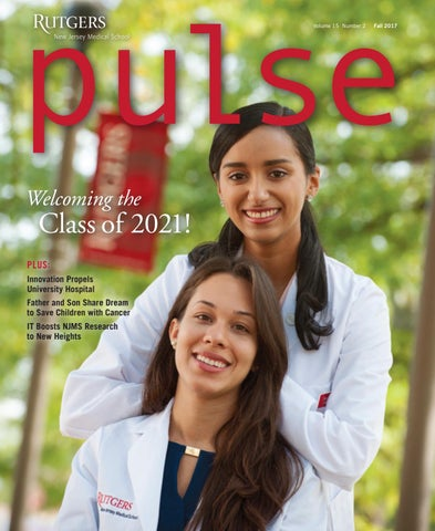 Pulse Magazine Fall 2017 by Rutgers New Jersey Medical School - issuu