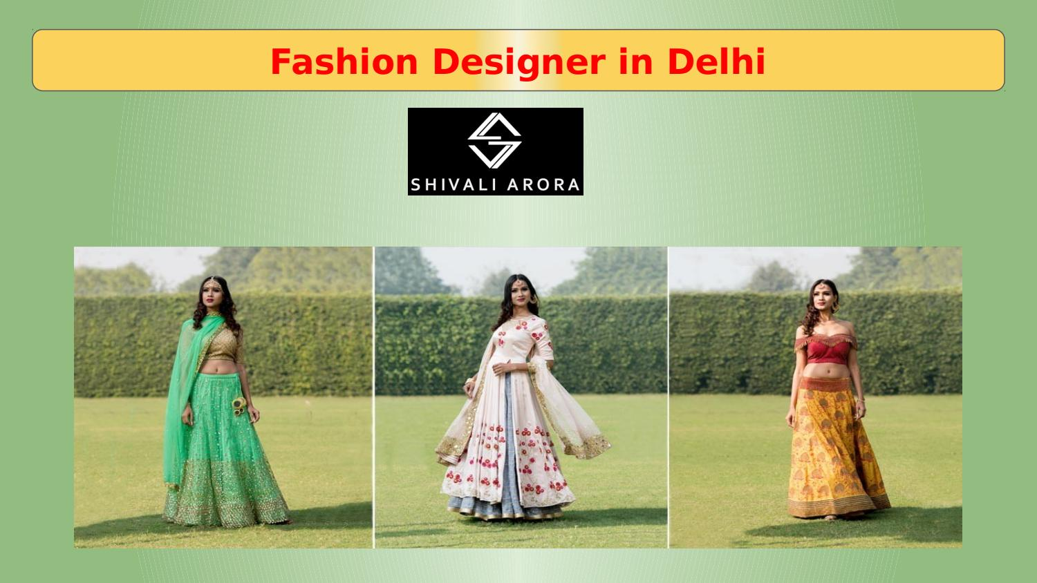 A Note From The Best Fashion Designer In Delhi On The Choice Of Right Template By Shivali Arora Issuu